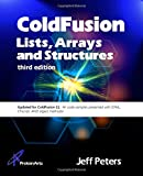 ColdFusion Lists, Arrays, and Structures, 3rd Edition