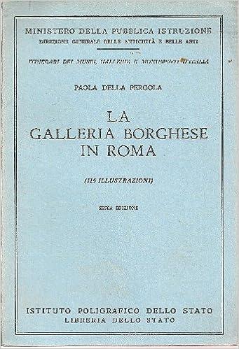 La Galleria Borghese in Roma: Amazon.es: DELLA PERGOLA Paola ...