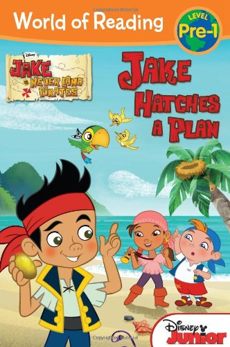 World of Reading: Jake and the Never Land Pirates Jake Hatches a Plan: Pre-Level 1 (Disney Store Uk Jake And The Neverland Pirates)