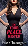 In Your Place, Mister (A dark work of female dominance, male humiliation and submission)