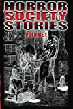 Horror Society Stories Volume 1, Michael George and Katie Jones, 1494390728
