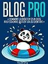 Blog Pro - Comment la création d'un blog professionnel devient un jeu d'enfant (Comment créer un blog professionnel et gagner de l'argent) par Leroy