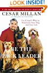 Be the Pack Leader: Use Cesar's Way t...