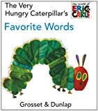 The Very Hungry Caterpillar's Favorite Words, Eric Carle, 0448447045