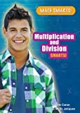 Multiplication and Division Smarts!, Lucille Caron and Philip M. Jacques, 0766039374