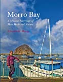 Morro Bay: A Magical Marriage of Man Made and Nature
