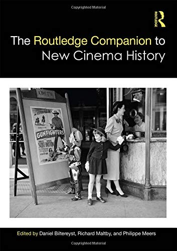 The Routledge Companion to New Cinema History (Routledge Media and Cultural Studies Companions)