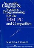 Assembly Language and Systems for the IBM PC, Lemone, Karen A., 0316520691