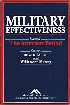 Book Military Effectiveness: The Interwar Period v.2: The Interwar Period Vol 2 (Mershon Center series on international security and foreign policy)