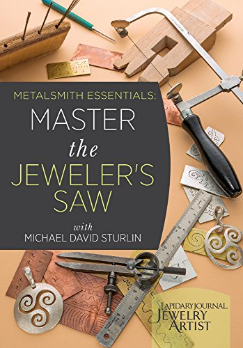 s - Master the Jeweler's Saw (Metalsmith Jewelers)