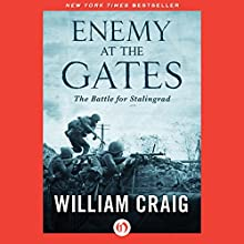Enemy at the Gates: The Battle for Stalingrad Audiobook by William Craig Narrated by David Baker