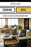 Cooking Data (Critical Global Health: Evidence, Efficacy, Ethnography)