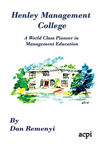 Henley Management College: A World Class Pioneer in Management Education - Dust Jacket Version (Jacket Henleys)
