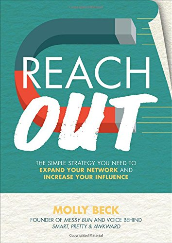 Reach Out: The Simple Strategy You Need to Expand Your Network and Increase Your Influence (Best Marketing Strategies For Millennials)