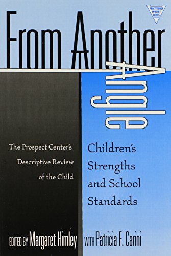 From Another Angle: Children's Strengths and School Standards (Practitioner Inquiry Series)
