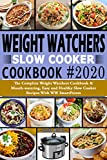Weight Watchers Slow Cooker Cookbook 2020: The Complete Weight Watchers Cookbook & Mouth-Watering, Easy and Healthy Slow Cooker Recipes with WW SmartPoints