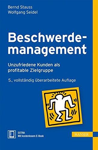 Beschwerdemanagement: Unzufriedene Kunden als profitable Zielgruppe Gebundenes Buch – 3. April 2014 Bernd Stauss Wolfgang Seidel 3446439668 Wirtschaft / Werbung
