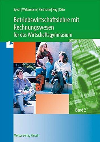 Betriebswirtschaftslehre mit Rechnungswesen für das Wirtschaftsgymnasium, EURO, 2 Bde., Bd.2