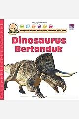 MENGENAL HEWAN PRASEJARAH BERSAMA PROF PETE: Dinosaurus bertanduk (Indonesian Edition) Paperback