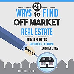 21 Ways to Find Off Market Real Estate