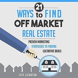 21 Ways to Find Off Market Real Estate Audiobook