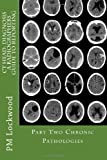 CT Head - Diagnosis a Radiographers Guide to Reporting Part 2 Chronic Pathologies, P. Lockwood, 1467924024