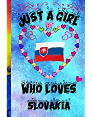 Just A Girl Who Loves Slovakia notebook: Journal and Notebook - Composition Size (6x9) With 120 Lined Pages, Perfect for Journal, Just a girl who loves Slovakia Lovers, notebook For Girl.Womans.Boys And Kids