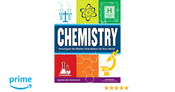 Investigate the Matter that Makes Up Your World Chemistry