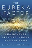 Image of The Eureka Factor: Aha Moments, Creative Insight, and the Brain