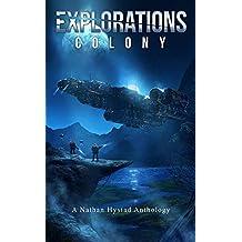 Explorations: Colony (Explorations Volume Four)