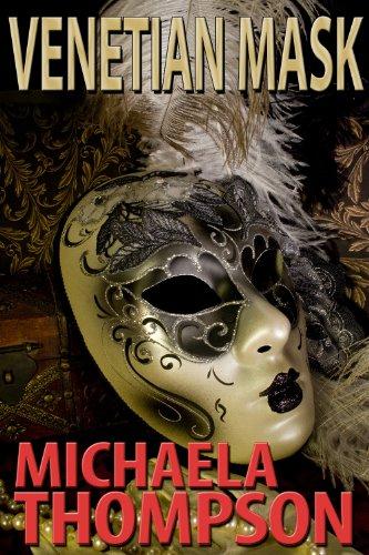 (Venetian Mask: A Michaela Thompson International Thriller)