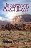 Ironwood Alchemy: Golden Writings from the Parchment and Prose Writers' group