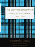 The Scottish Covenanter Genealogical Index - (1630-1712), Isabelle MacLean, 0595420400