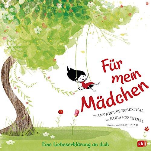 Für mein Mädchen: Eine Liebeserklärung an dich - Für alle kleinen und großen Mädchen (German Edition)