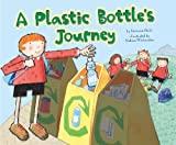 A Plastic Bottle's Journey, Suzanne Slade, 1404862676
