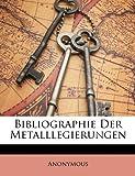 Bibliographie der Metalllegierungen, Anonymous and Anonymous, 1147639213