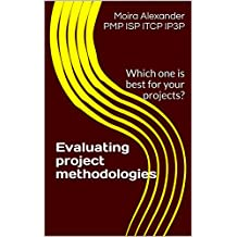 Evaluating project methodologies: Which one is best for your projects?
