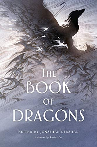 The Book of Dragons: An Anthology: Strahan, Jonathan: 9780062877161:  Amazon.com: Books