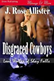 Disgraced Cowboys [Lone Wolves of Shay Falls 3] (Siren Publishing Menage Amour)