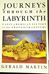 Journeys Through the Labyrinth: Latin American Fiction in the Twentieth Century
