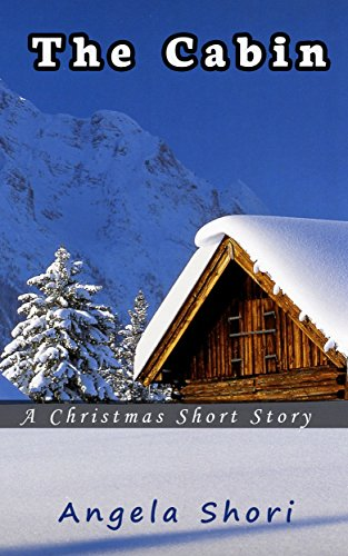 The Cabin: A Christmas Short Story