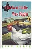 Chicken Little Was Right, Jean Ruryk, 0312109520