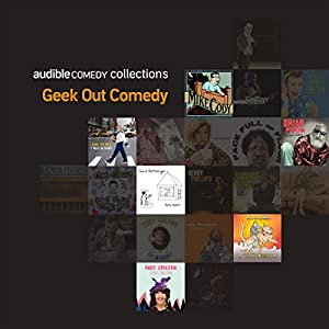 Audible Comedy Collection: Geek Out Comedy Performance