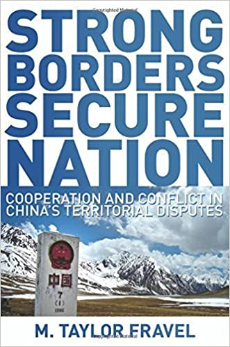 Strong Borders, Secure Nation: Cooperation and Conflict in China's Territorial Disputes (Princeton Studies in International History and Politics) by M. Taylor Fravel (2008-09-14)