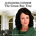 The Green Bay Tree Audiobook by Alexandra Connor Narrated by Alexandra Connor