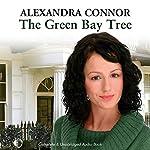 The Green Bay Tree | Alexandra Connor