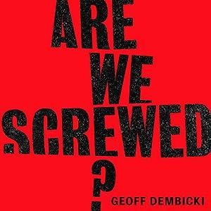 Are We Screwed? Audiobook