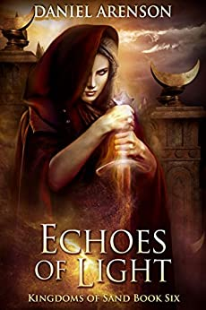 Echoes of Light (Kingdoms of Sand Book 6) by [Arenson, Daniel]