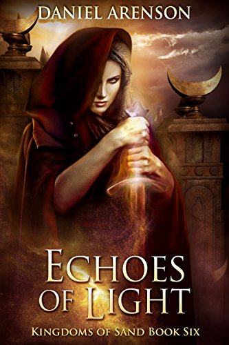 Echoes of Light (Kingdoms of Sand Book 6) (Best Spartacus Fight Scenes)