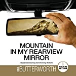 Mountain in my Rearview Mirror: A Guide to Overcoming Overwhelming Obstacles | Bill Butterworth